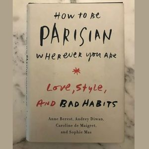 Other - How to Be Parisian Wherever You Are Hardcover Book